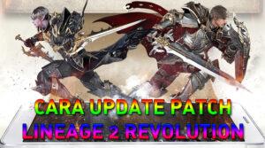 Ini dia Cara Mudah update patch game Lineage 2 Revolution Mobile