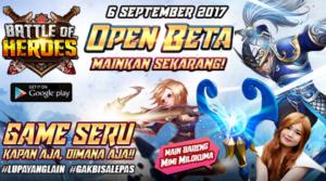 Bersiaplah karena Battle Of Heroes Open Beta 6 September 2017 ini