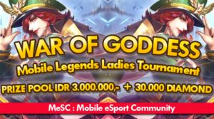 War Of Goddess – Mobile Legends Ladies Tournament dari Komunitas MeSC