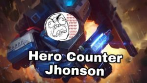 Mobile Legend Guide: Hero Counter Jhonson