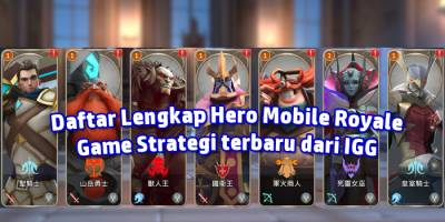 Daftar Lengkap Hero di Mobile Royale, Tentukan Hero Andalan mu