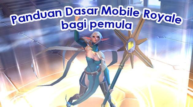 panduan dasar mobile royale